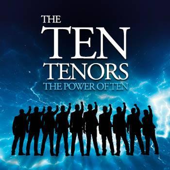 The Ten Tenors – The Power of Ten